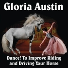 Dance! to Improve Riding and Driving Your Horse Cover Image
