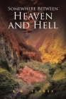 Somewhere Between Heaven and Hell Cover Image