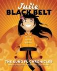 Julie Black Belt: The Kung Fu Chronicles Cover Image