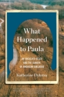 What Happened to Paula: On the Death of an American Girl Cover Image