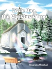 Little One, the Christmas Tree Cover Image