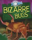 Zoom in on Bizarre Bugs (Zoom in On...) Cover Image