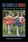 The Bodies of Others: Drag Dances and Their Afterlives (Triangulations: Lesbian/Gay/Queer Theater/Drama/Performance) Cover Image
