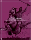 The Crusades: Christian Attempts to Liberate the Holy Land (1095-1229) (Simple History #2) Cover Image