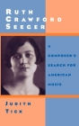 Ruth Crawford Seeger: A Composer's Search for American Music Cover Image