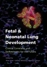 Fetal and Neonatal Lung Development: Clinical Correlates and Technologies for the Future Cover Image