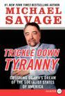 Trickle Down Tyranny: Crushing Obama's Dream of the Socialist States of America Cover Image