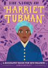 The Story of Harriet Tubman: A Biography Book for New Readers Cover Image