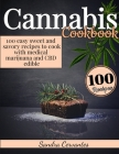 Cannabis Cookbook: Easy Sweet and Savory Recipes to Cook with Medical Marijuana and Cbd Edible Cover Image