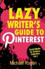 Lazy Writer's Guide to Pinterest Cover Image