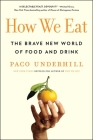 How We Eat: The Brave New World of Food and Drink Cover Image