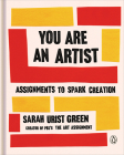 You Are an Artist: Assignments to Spark Creation Cover Image