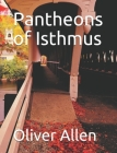 Pantheons of Isthmus Cover Image