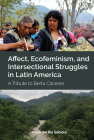 Affect, Ecofeminism, and Intersectional Struggles in Latin America: A Tribute to Berta Cáceres Cover Image