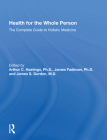 Health for the Whole Person: The Complete Guide to Holistic Medicine Cover Image