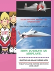 How to Draw an Airplane: Electric and Solar Powered Jets What Will the Future of Flying Look Like Assorted Color and Style Jets for Kids Air Tr Cover Image