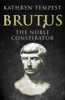 Brutus: The Noble Conspirator Cover Image