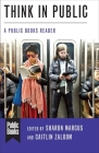 Think in Public: A Public Books Reader Cover Image