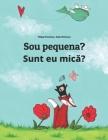 Sou pequena? Sunt eu mică?: Brazilian Portuguese-Romanian: Children's Picture Book (Bilingual Edition) Cover Image