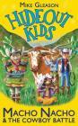 Macho Nacho & The Cowboy Battle: Book 4 (Hideout Kids) Cover Image