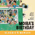 Moira's Birthday (Classic Munsch) Cover Image