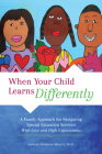 When Your Child Learns Differently: A Family Approach for Navigating Special Education Services with Love and High Expectations Cover Image