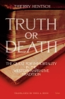 Truth or Death: The Quest for Immortality in the Western Narrative Tradition Cover Image