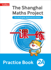 Shanghai Maths – The Shanghai Maths Project Practice Book 2A Cover Image