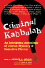 Criminal Kabbalah: An Intriguing Anthology of Jewish Mystery and Detective Fiction Cover Image