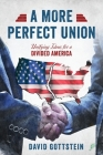 A More Perfect Union: Unifying Ideas for a Divided America Cover Image