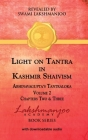 Light on Tantra in Kashmir Shaivism - Volume 2: Chapters Two and Three of Abhinavagupta's Tantraloka Cover Image