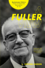 A Fuller View: Buckminster Fuller's Vision of Hope and Abundance for All Cover Image
