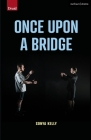 Once Upon a Bridge (Modern Plays) Cover Image