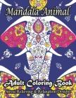 Mandala Animal Adult Coloring Book Stress Relieving & Relaxation Designs: Stress Relieving Animal Designs!! Cover Image