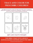 Arts and Crafts for Kids (Trace and Color for preschool children): This book has 50 extra-large pictures with thick lines to promote error free colori Cover Image