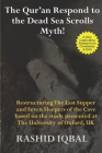 The Qur'an Respond to the Dead Sea Scrolls Myth: Restructuring Seven Sleepers of the Cave and the Last Supper Milieu. Based on the study presented at Cover Image