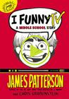 I Funny TV: A Middle School Story Cover Image