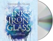 Ink, Iron, and Glass Cover Image