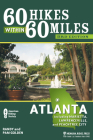 60 Hikes Within 60 Miles: Atlanta: Including Marietta, Lawrenceville, and Peachtree City (60 Hikes Within 60 Miles Atlanta: Including Marietta) Cover Image