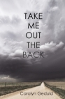 Take Me Out the Back Cover Image