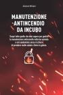 Manutenzione antincendio da Incubo: Scopri tutto quello che devi sapere per gestire la manutenzione antincendio nella tua azienda e nel condominio sen Cover Image