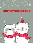 Christmas Books: An Adorable Coloring Book with Cute Animals, Playful Kids, Best Magic for Children Cover Image