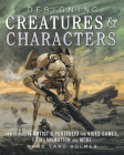 Designing Creatures and Characters: How to Build an Artist's Portfolio for Video Games, Film, Animation and More Cover Image