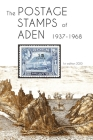 The Postage Stamps of Aden 1937 - 1968 Cover Image