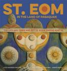 St. Eom in the Land of Pasaquan: The Life and Times and Art of Eddie Owens Martin Cover Image