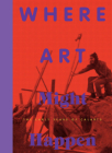 Where Art Might Happen: The Early Years of CalArts Cover Image