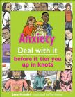 Anxiety: Deal with It Before It Ties You Up in Knots Cover Image