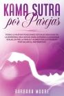 Kama Sutra Por Parejas: Todas la Nuevas Posiciones Sexuales Basadas en la Moderna Vida Sexual Para Superar la Ansiedad Sexual Entre la Pareja Cover Image