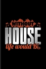 Without House Life Would Bb: Music Staff Paper Book For Musician, DJs, Musical Instruments & Concert Fans - 6x9 - 100 pages Cover Image