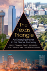 The Texas Triangle: An Emerging Power in the Global Economy (Kenneth E. Montague Series in Oil and Business History #27) Cover Image